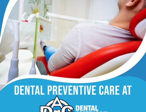 Dental Preventive Care at Denta American Group